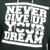 "JC Design ""Never Give Up Your Dream"" Green Sweater Hoody"